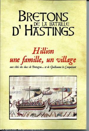 Bretons de la bataille d'Hastings. Hillion, une famille, un village.. aux côtés des ducs de Bretagne et de Guillaume le Conquérant. Le livre est disponible.
