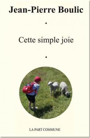Cette simple joie Jean-Pierre Boulic poésie 43 43004_1.jpg