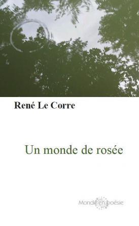 Un monde de rosée René Le Corre 43 43826_1.jpg