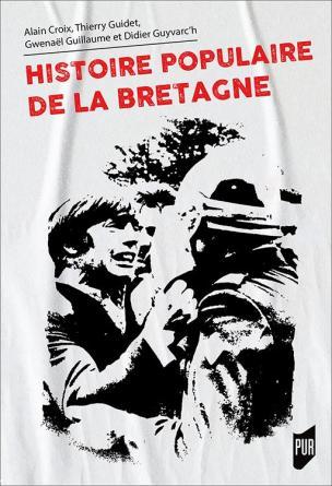 - Histoire populaire de la Bretagne - Presses universitaires de Rennes