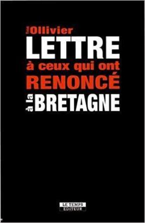 """couverture du livre """"lettre à ceux qui ont renoncé à la Bretagne"""""""