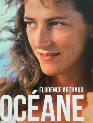 .Le livre :  Florence Arthaud  « Océane » Éditions Arthaud, 272 pages. 19,90€
